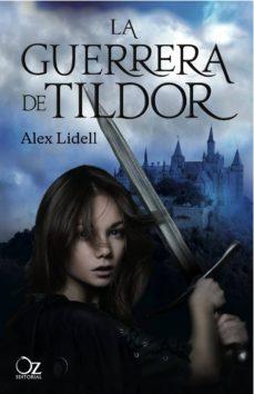 Los mejores libros de audio descargar iphone LA GUERRERA DE TILDOR (Literatura española) 9788494112355