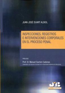 inspecciones, registros e intervenciones corporales en el proceso penal (ebook)-juan josé duart albiol-9788494255755