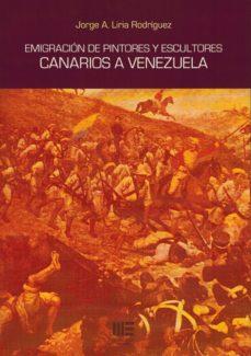 EMIGRACION DE PINTORES Y ESCULTORES CANARIOS A VENEZUELA - JORGE A. LIRIA RODRIGUEZ | Adahalicante.org