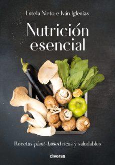 nutrición esencial (ebook)-estela nieto-ivan iglesias-9788494716355