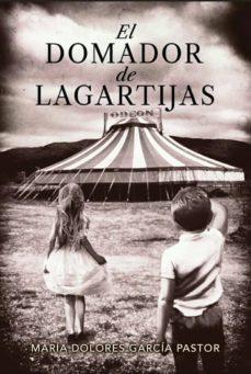 Descargar libro de google books en linea EL DOMADOR DE LAGARTIJAS FB2 de MARIA DOLORES GARCIA PASTOR en español