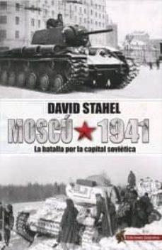 Descarga gratuita de audiolibros para ipod MOSCÚ 1941 de DAVID STAHEL en español ePub DJVU CHM 9788494989155