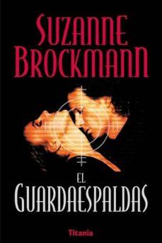 Descargando libros gratis para amazon kindle EL GUARDAESPALDAS (Literatura española) 9788495752055 de SUZANNE BROCKMANN DJVU FB2
