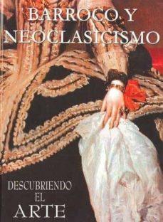 Inmaswan.es Barroco Y Neoclasicismo (Descubriendo El Arte) Image