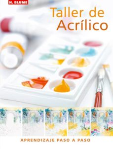 taller de acrilico: aprendizaje paso a paso-phyllis mcdowell-9788496669055
