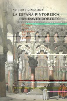 Permacultivo.es La España Pintoresca De David Roberts: El Viaje Y Los Grabados De L Pintor (1832-33) (2ª Ed.) Image