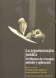 Padella.mx La Argumentacion Juridica. Problemas De Concepto, Metodo Y Aplica Cion Image