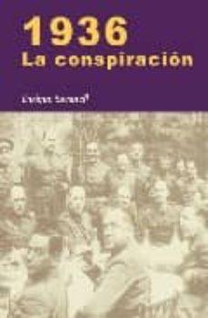 1936. la conspiracion-enrique sacanell ruiz de apodaca-9788497566155