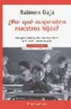 Mrnice.mx ¿Por Que Suspenden Nuestros Hijos?: Una Guia Para Ayudar A Hijos Y Padres A Evitar El Fracaso Escolar Image
