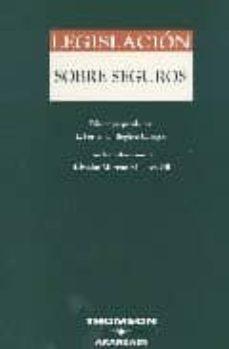 LEGISLACION SOBRE SEGUROS BASICA 2005 - LUIS FERNANDO REGLERO CAMPOS | Triangledh.org