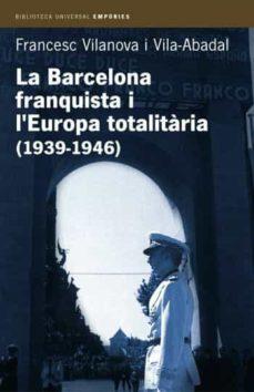 Bressoamisuradi.it La Barcelona Franquista I L Europa Totalitaria (1939 - 1946) Image