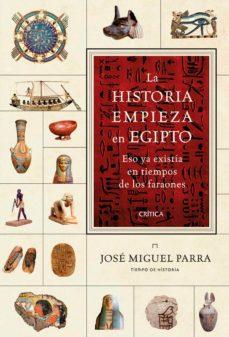 la historia empieza en egipto (ebook)-jose miguel parra ortiz-9788498922455