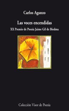 Descargas de audio de libros de texto gratis LAS VOCES ENCENDIDAS (XX PREMIO DE POESIA JAIME GIL DE BIEDMA) RTF de CARLOS AGANZO