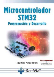 Descarga gratuita de epub books zip MICROCONTROLADOR STM32: PROGRAMACION Y DESARROLLO PDF