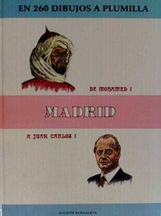 MADRID EN 260 DIBUJOS A PLUMILLA. DE MOHAMED I A JUAN CARLOS I - AGUSTÍN, BURGALETA |