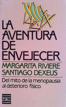 LA AVENTURA DE ENVEJECER - SANTIAGO DEXEUS. MARGARITA RIVIERE | Adahalicante.org