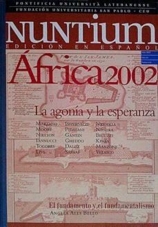 NUNTIUM. ÁFRICA 2002. LA AGONÍA Y LA ESPERANZA - VVAA | Adahalicante.org