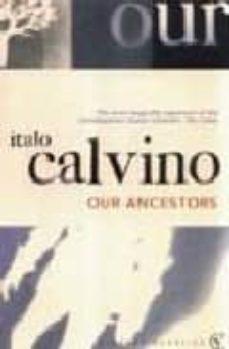 Foros de descarga de libros electrónicos OUR ANCESTORS (Literatura española) 9780099430865 de ITALO CALVINO MOBI CHM
