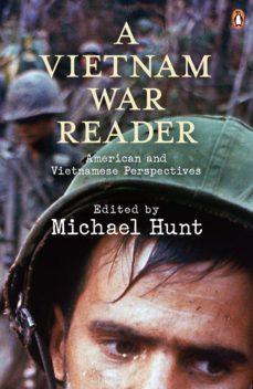 a vietnam war reader (ebook)-michael hunt-9780141946665