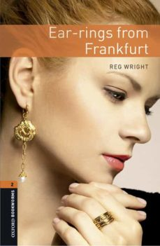 Amazon top 100 gratis kindle descargas de libros OXFORD BOOKWORMS LIBRARY 2. EARRINGS FROM FRANKFURT (+ MP3) de REG WRIGHT 9780194620765 DJVU CHM (Literatura española)