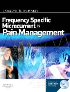 Descargas gratuitas para libros kindle FREQUENCY SPECIFIC MICROCURRENT IN PAIN MANAGEMENT de CAROLYN MCMAKIN