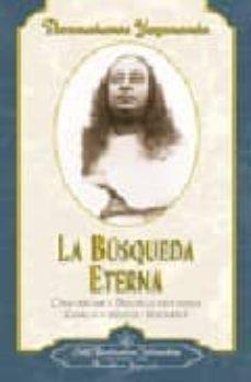 la busqueda eterna (vol. i): como percibir a dios en la vida diar ia, charlas y ensayos-paramahansa yogananda-9780876122365