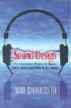 Ipod descarga audiolibros SOUND DESIGN: THE EXPRESSIVE POWER OF MUSIC, VOICE AND SOUNDS EFF ECTS IN CINEMA 9780941188265 (Spanish Edition)