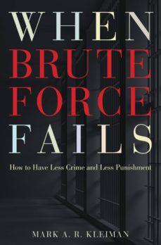 when brute force fails (ebook)-mark a. r. kleiman-9781400831265