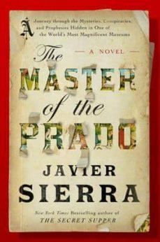 Descarga gratuita de libros electrónicos por número de Isbn MASTER OF THE PRADO 9781476776965 CHM DJVU de JAVIER SIERRA