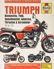 triumph bonneville, t100, speedmaster, america, thruxton & scrambler service & repair manual: 2001 to 2015 (4th ed.)-9781785210365