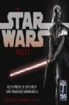 THE STAR WARS VAULT (INCLUYE 2 CDS) - STEPHEN J. SANSWEET | Adahalicante.org