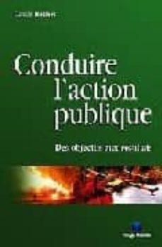 Descargar CONDUIRE L ACTION PUBLIQUE: DES OBJECTIFS AUX RESULTATS gratis pdf - leer online