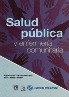 Libros gratis en línea para descargar ipad. SALUD PUBLICA Y ENFERMERIA COMUNITARIA de MARIA SUSANA GONZALEZ VELAZQUEZ, SILVIA CRESPO KNOPFLER