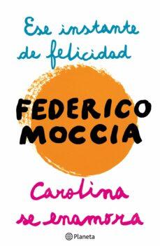 ese instante de felicidad + carolina se enamora (ebook)-federico moccia-9788408122265