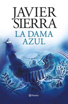 Libros descargables de amazon LA DAMA AZUL (VIGESIMO ANIVERSARIO) ePub de JAVIER SIERRA 9788408193265