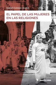 E book descargas gratuitas EL PAPEL DE LAS MUJERES EN LA RELIGION (Literatura española) FB2 MOBI DJVU 9788414111765 de ISABEL GOMEZ-ACEBO