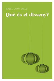 Descargar QUE ES EL DISSENY? gratis pdf - leer online