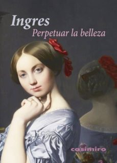 perpetuar la belleza-jean auguste dominique ingres-9788415715665