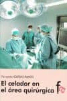 Descarga de libros electrónicos en formato pdf. EL CELADOR EN EL AREA QUIRURGICA