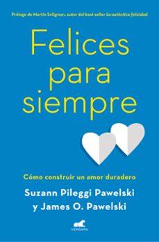 felices para siempre-suzann pileggi pawelski-james o. pawelski-9788416076765