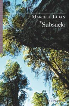 Descarga gratuita de computadoras e libros SUBSUELO FB2 9788416148165 de MARCELO LUJAN en español