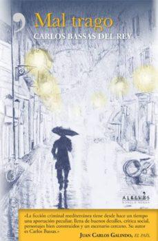 E libro de descarga gratis MAL TRAGO (SERIE HERODOTO COROMINAS 3) de CARLOS BASSAS DEL REY