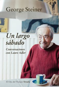 un largo sábado (ebook)-george steiner-laure adler-9788416749065