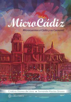 microcádiz: microcuentos a cádiz y su carnaval-fernando macias grosso-cristina gomez del amo-9788416953165