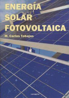 Descargar libros de texto a nook ENERGIA SOLAR FOTOVOLTAICA de CARLOS TOBAJAS (Literatura española) 9788417119065