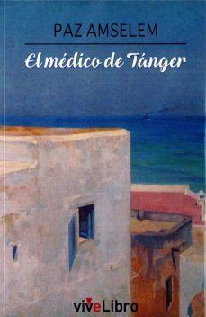 Descargar libros de Scribd EL MEDICO DE TANGER  9788417484965 in Spanish de PAZ AMSELEM