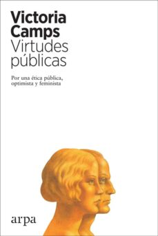 Epub ebooks torrent descargas VIRTUDES PUBLICAS: POR UNA ETICA PUBLICA OPTIMISTA Y FEMINISTA de VICTORIA CAMPS in Spanish iBook MOBI RTF 9788417623265