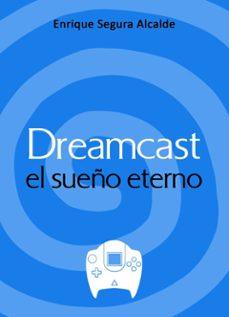 Descargar DREAMCAST EL SUEÃ'O ETERNO gratis pdf - leer online