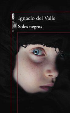 Leer libros en línea de forma gratuita sin descargar el libro SOLES NEGROS 9788420416465 (Literatura española) RTF PDB CHM de IGNACIO DEL VALLE