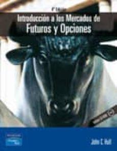 Curiouscongress.es Introduccion A Los Mercados De Futuros Y Opciones (4ª Ed.) Image